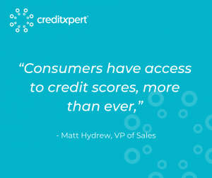 Consumers have access to credit scores, more than ever.